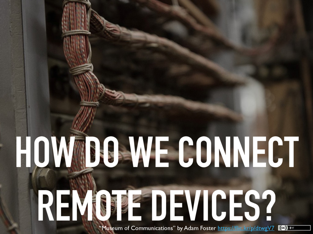 """HOW DO WE CONNECT REMOTE DEVICES? """"Museum of Co..."""
