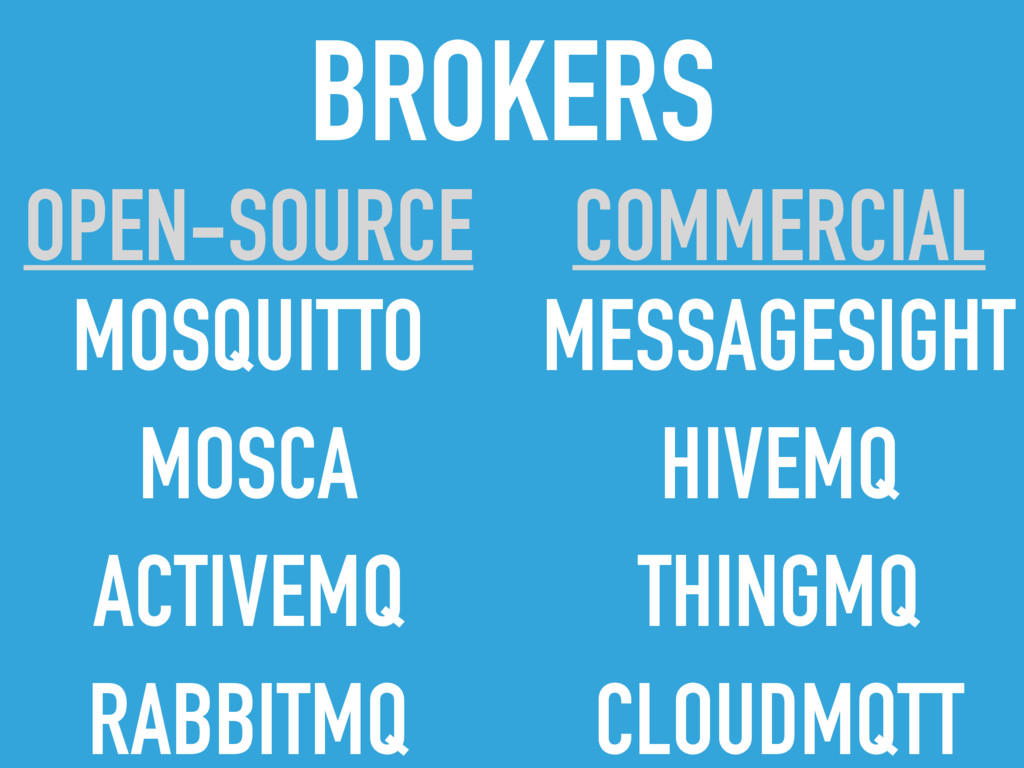 BROKERS COMMERCIAL OPEN-SOURCE MOSQUITTO MOSCA ...