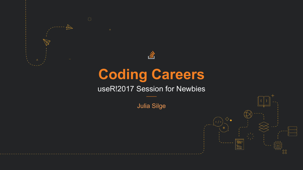 Coding Careers useR!2017 Session for Newbies Ju...