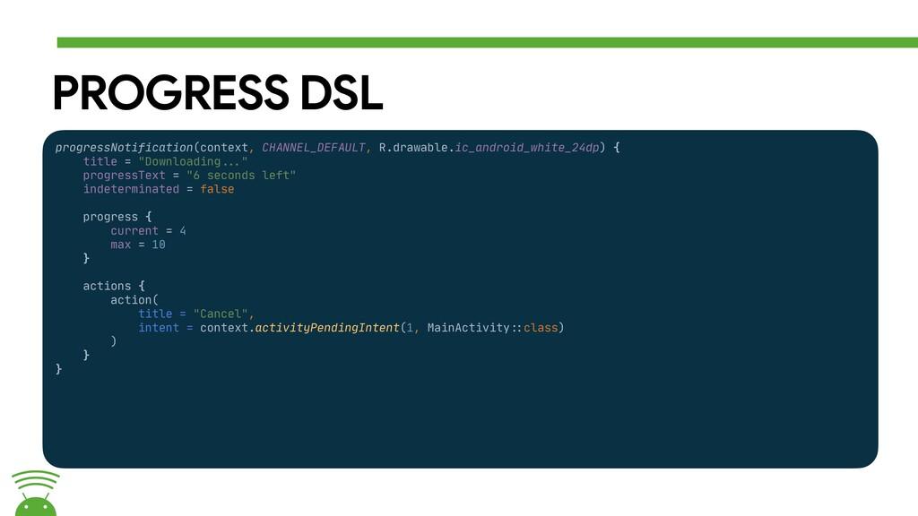 PROGRESS DSL progressNotification(context, CHAN...