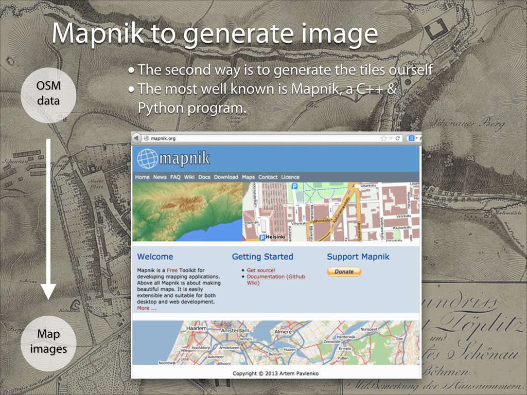 Mapnik to generate image Map images OSM data •T...
