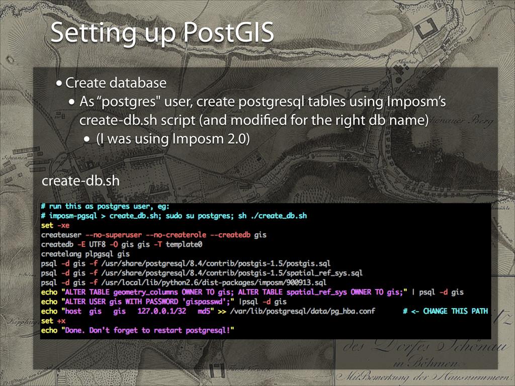 "Setting up PostGIS •Create database • As ""postg..."