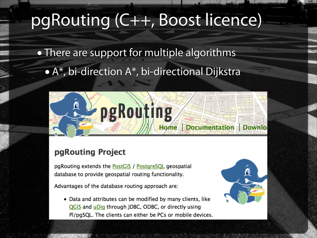 pgRouting (C++, Boost licence) •There are suppo...