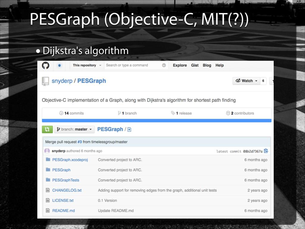 PESGraph (Objective-C, MIT(?)) •Dijkstra's algo...