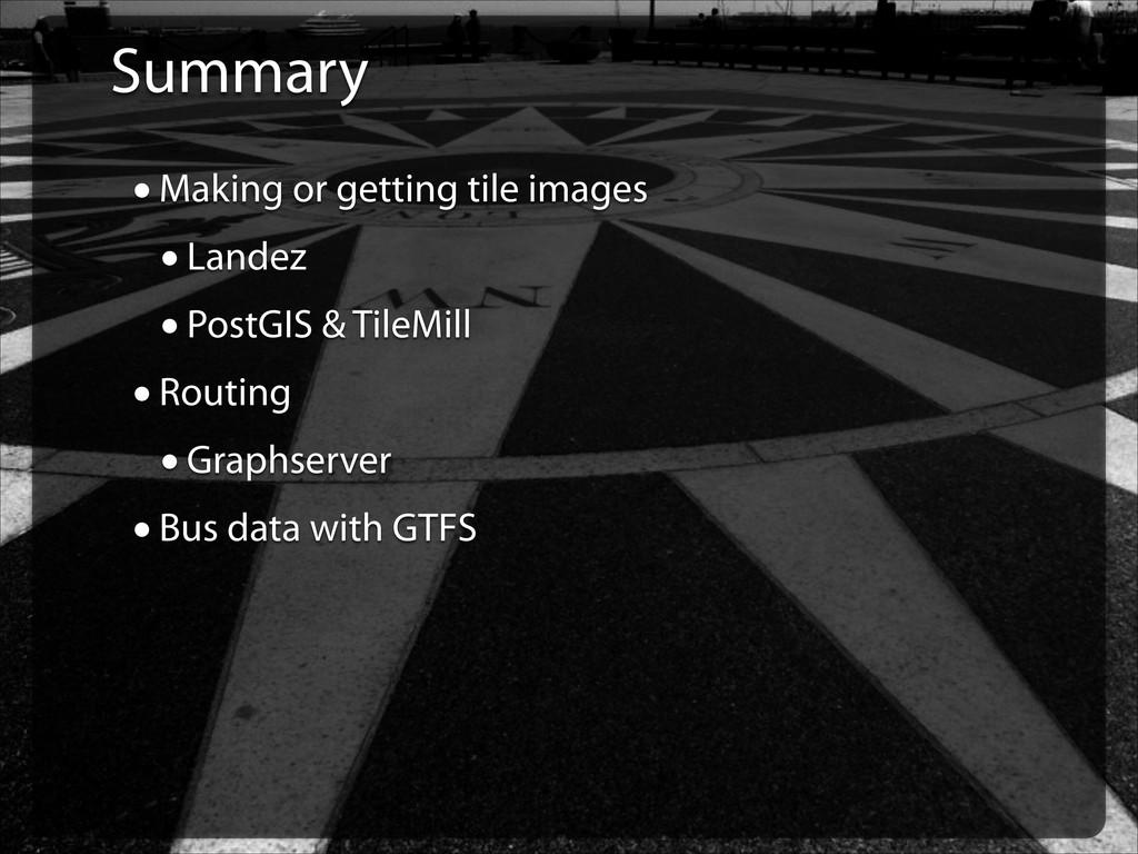 Summary •Making or getting tile images •Landez ...