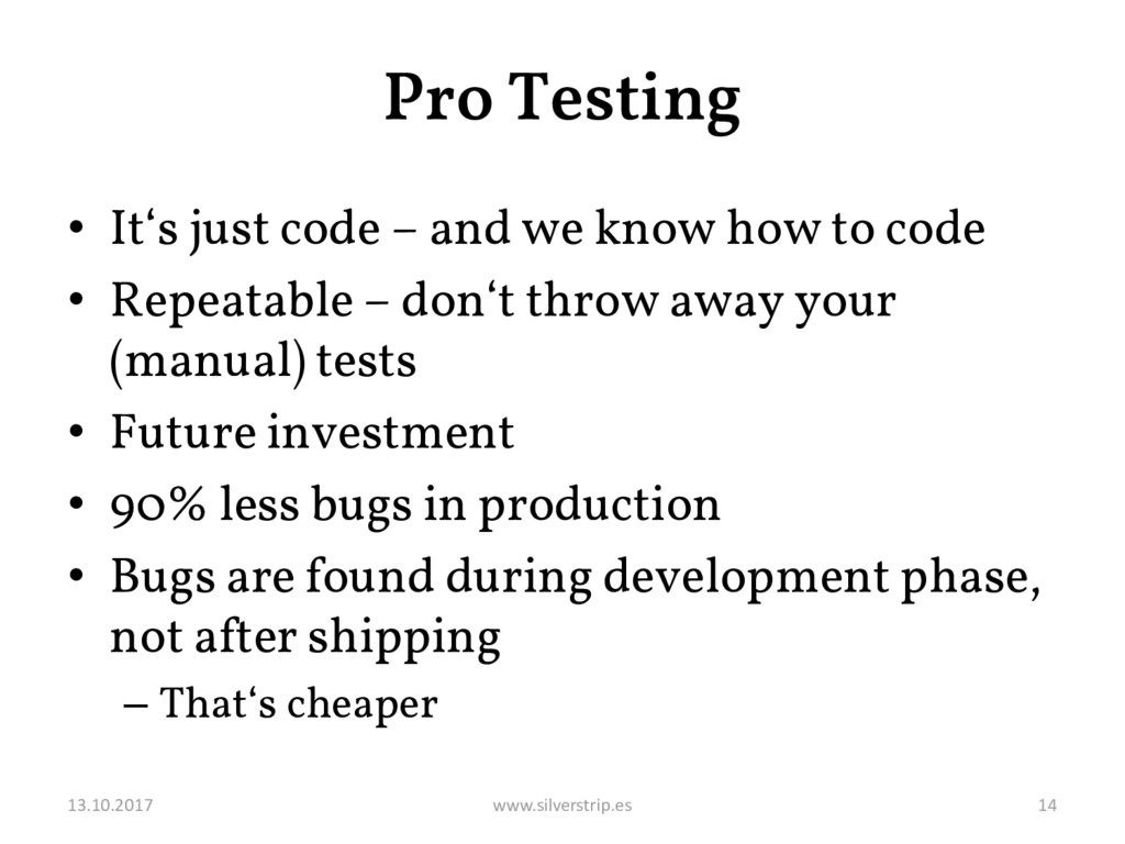 Pro Testing • It's just code – and we know how ...