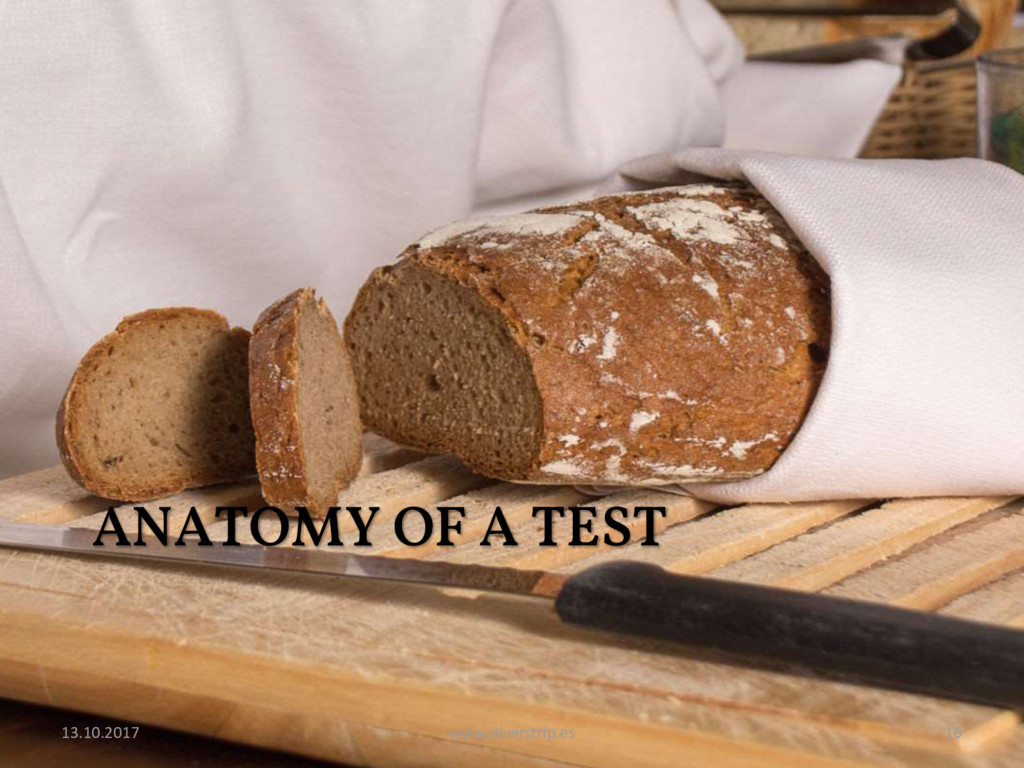 ANATOMY OF A TEST 13.10.2017 www.silverstrip.es...