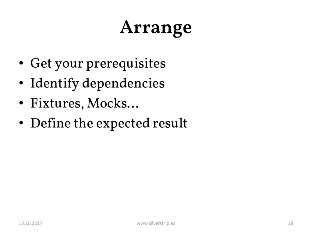 Arrange • Get your prerequisites • Identify dep...