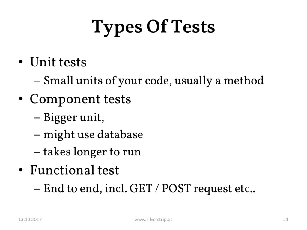 Types Of Tests • Unit tests – Small units of yo...