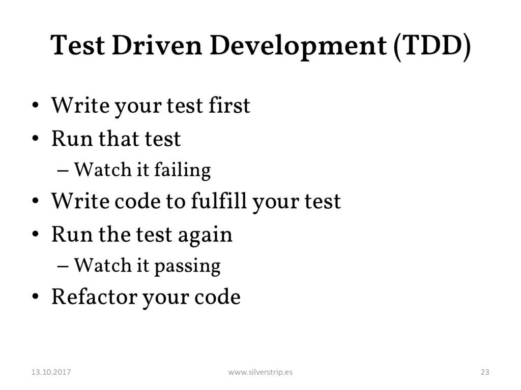Test Driven Development (TDD) • Write your test...