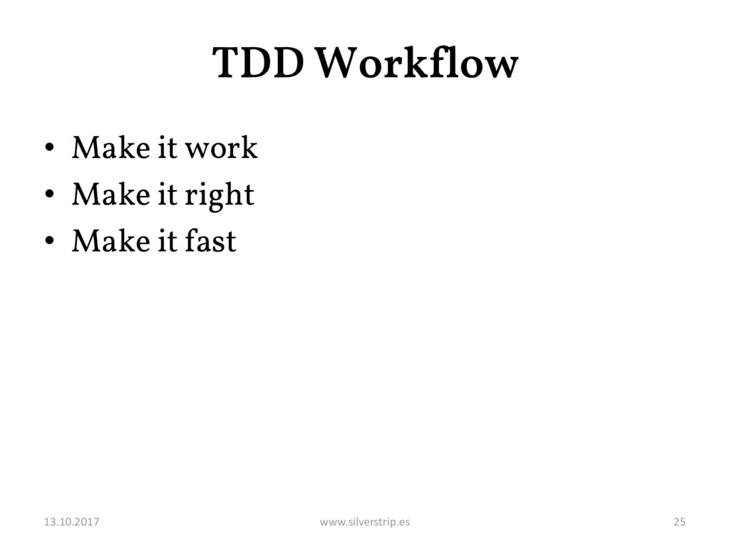 TDD Workflow • Make it work • Make it right • M...