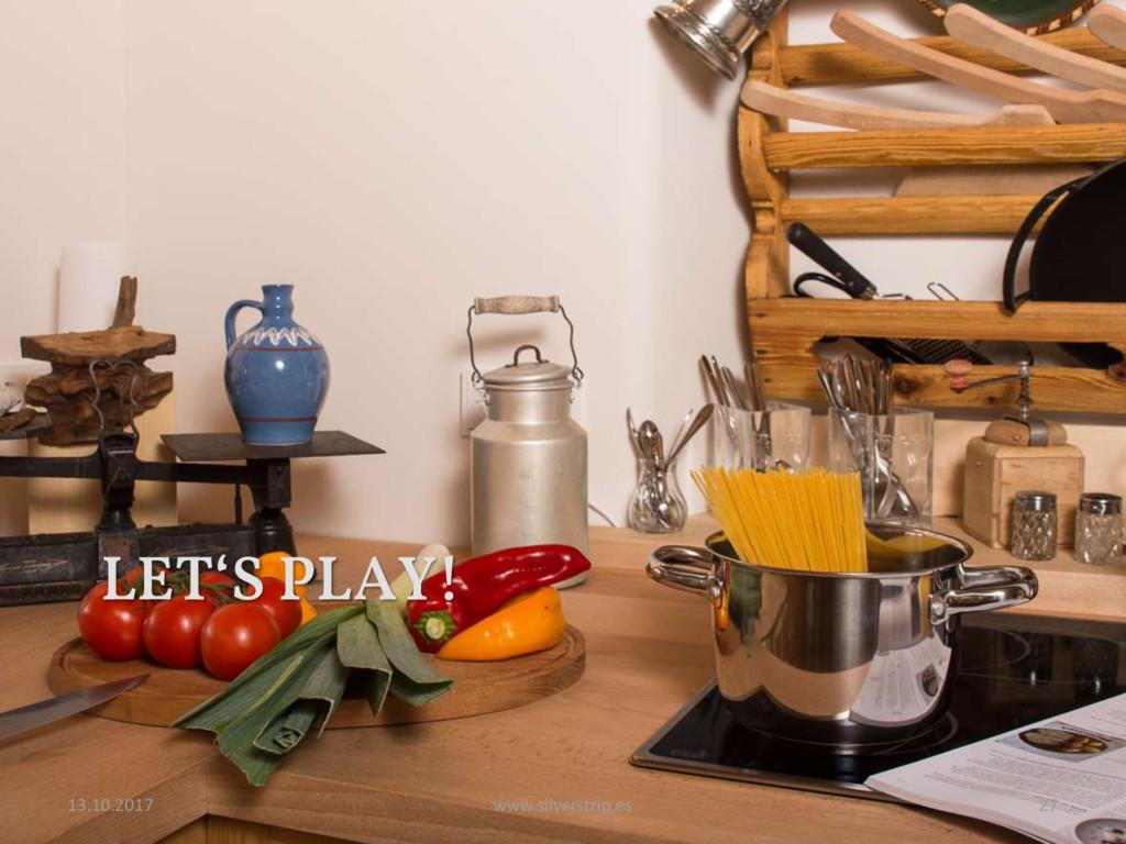 LET'S PLAY! 13.10.2017 www.silverstrip.es 27