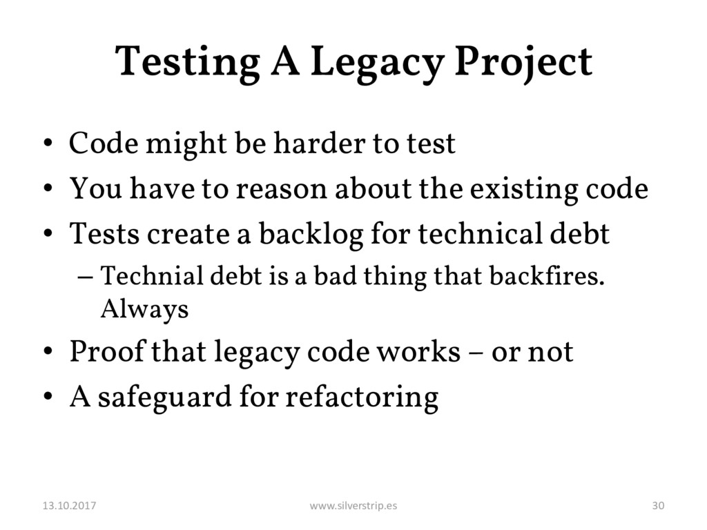 Testing A Legacy Project • Code might be harder...