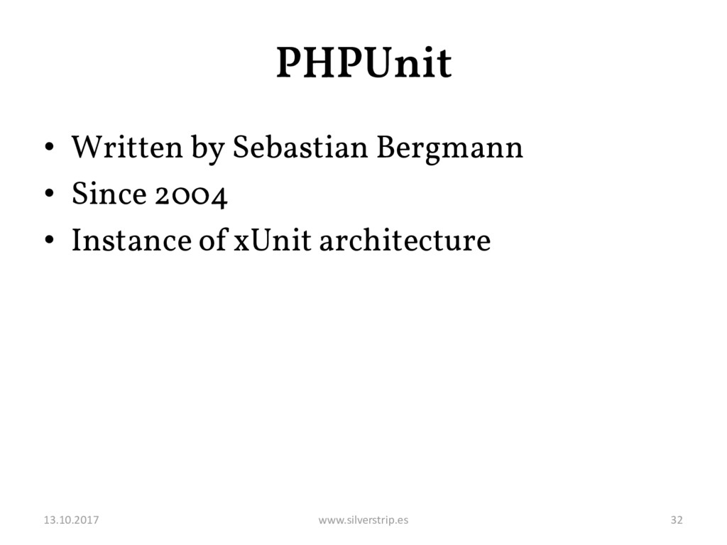 PHPUnit • Written by Sebastian Bergmann • Since...