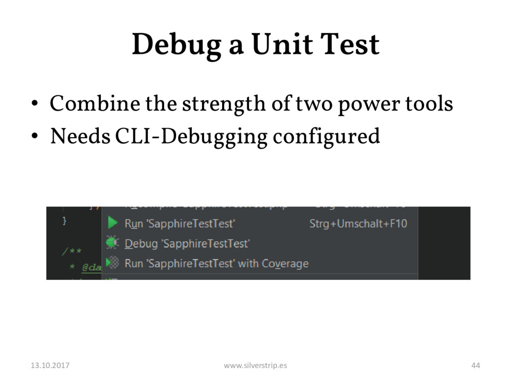 Debug a Unit Test • Combine the strength of two...