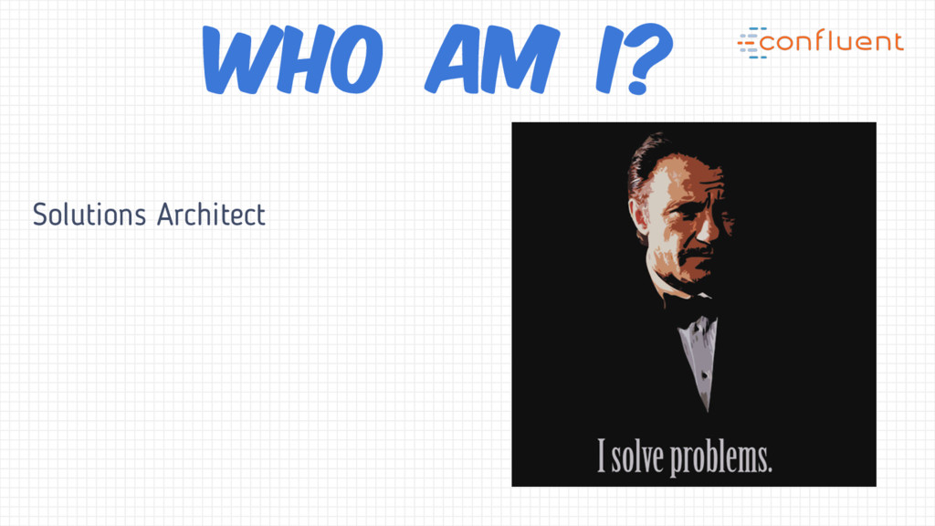 Solutions Architect Who am I?