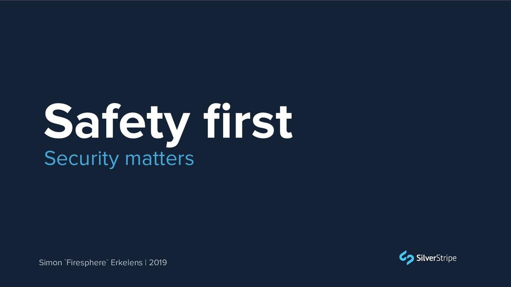 Safety first Simon `Firesphere` Erkelens | 2019 ...