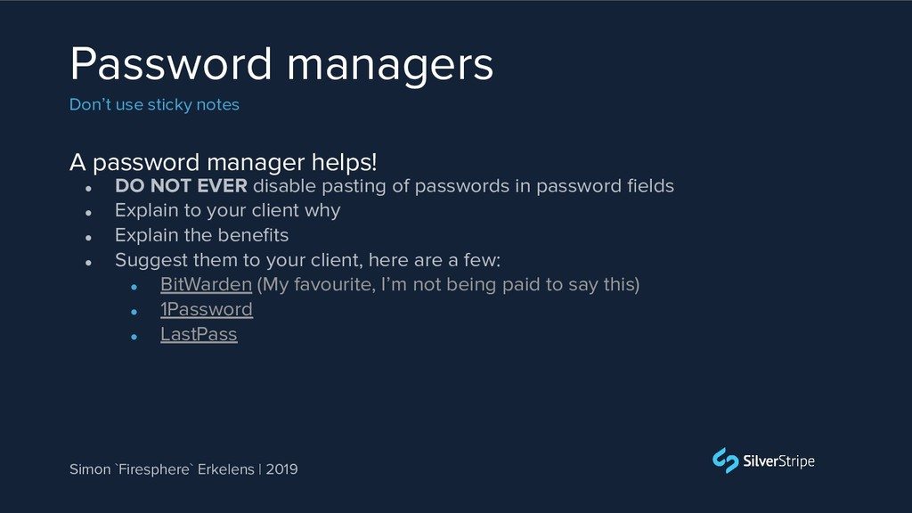 A password manager helps! Password managers Don...