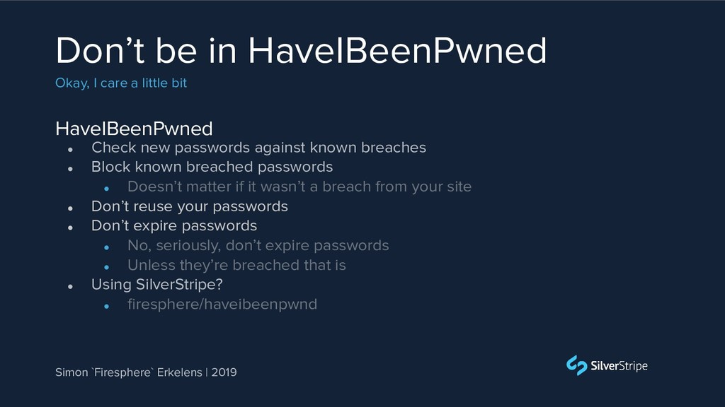 HaveIBeenPwned Don't be in HaveIBeenPwned Okay,...