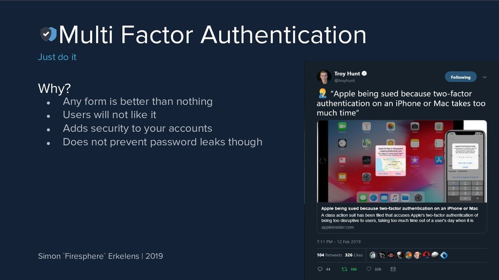 Why? Multi Factor Authentication Just do it ● A...