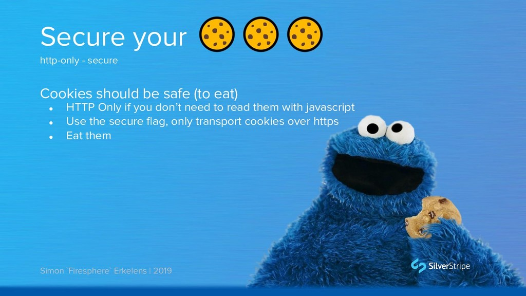 Cookies should be safe (to eat) Secure your htt...