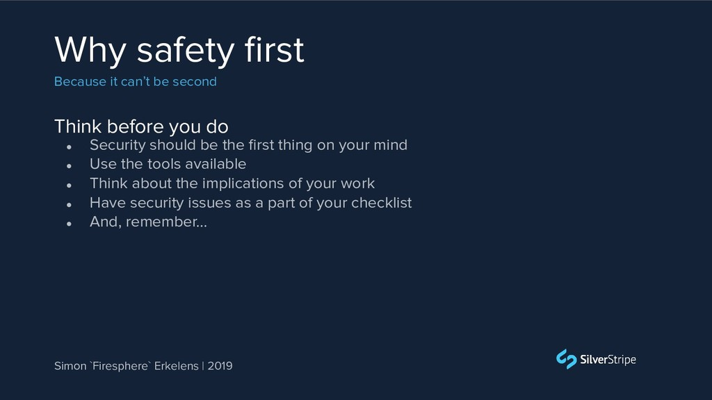 Think before you do Why safety first Because it ...