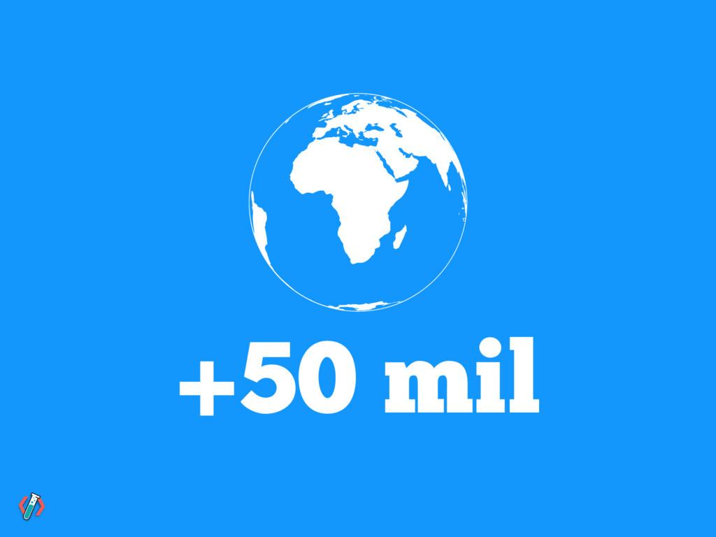 +50 mil