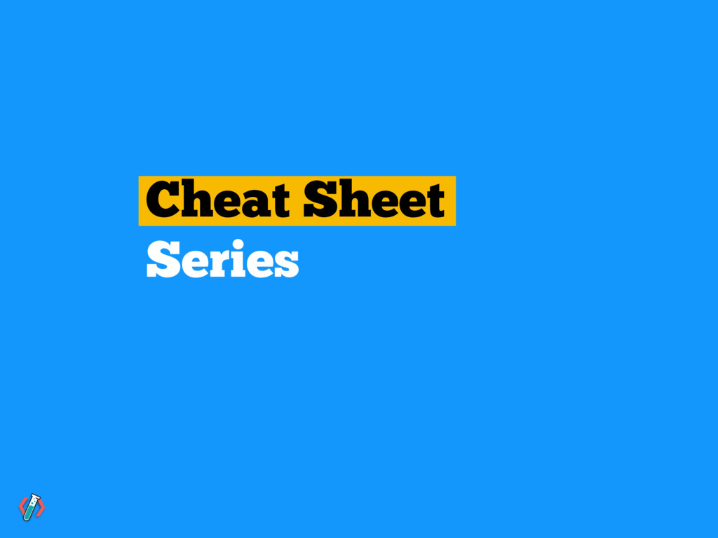 Cheat Sheet Series