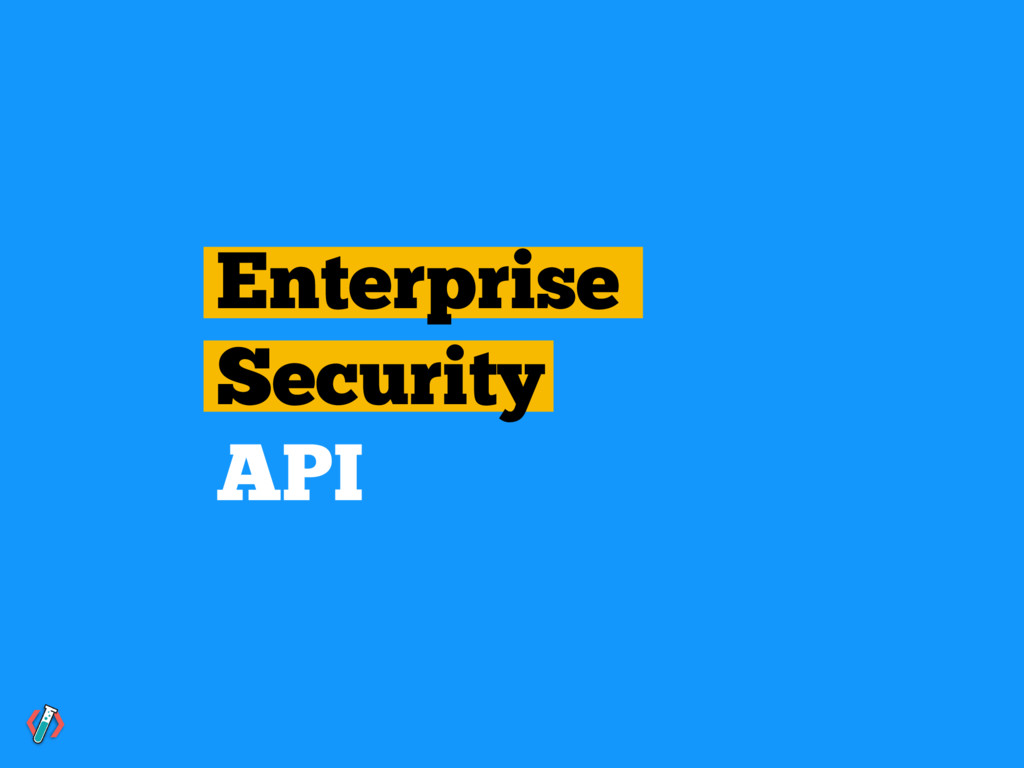 Enterprise Security API