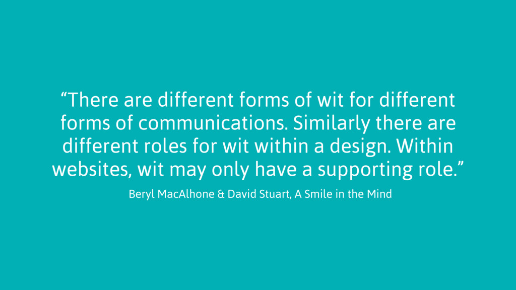 """""""There are different forms of wit for different..."""