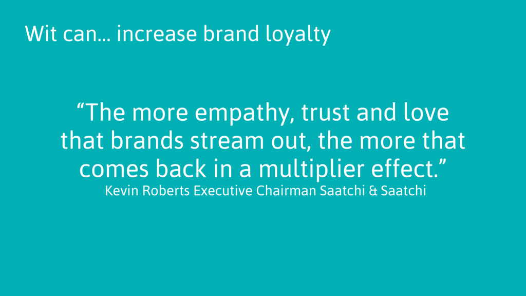 """""""The more empathy, trust and love that brands s..."""