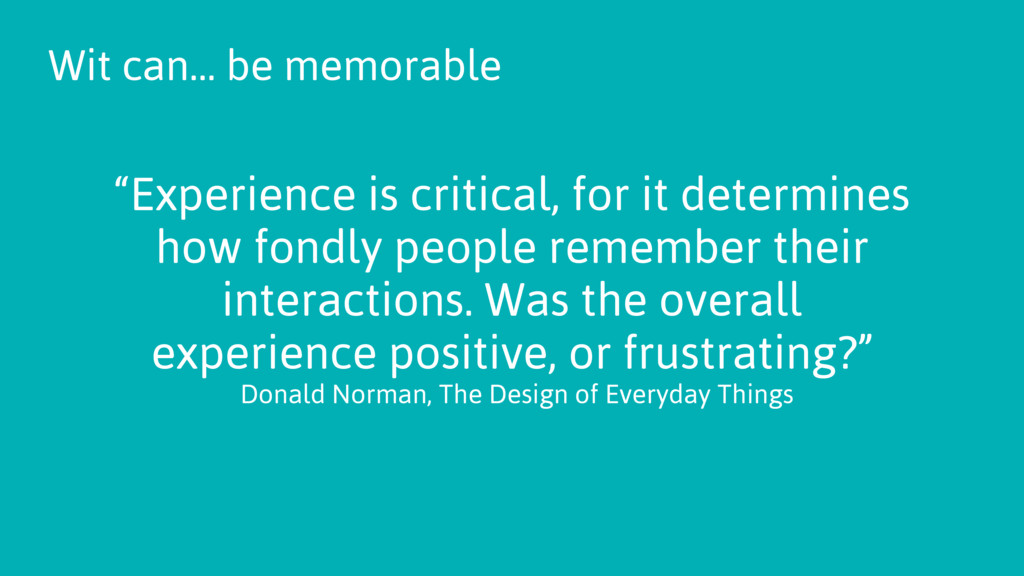 """""""Experience is critical, for it determines how ..."""