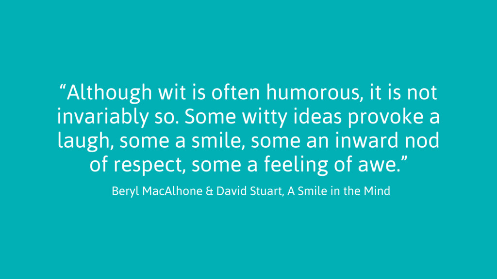 """""""Although wit is often humorous, it is not inva..."""