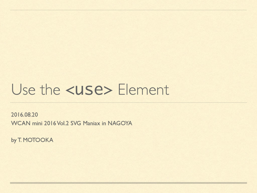 Use the <use> Element 2016.08.20 WCAN mini 2016...