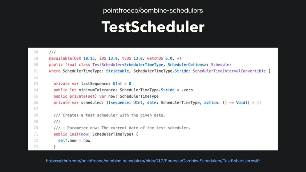 TestScheduler pointfreeco/combine-schedulers ht...
