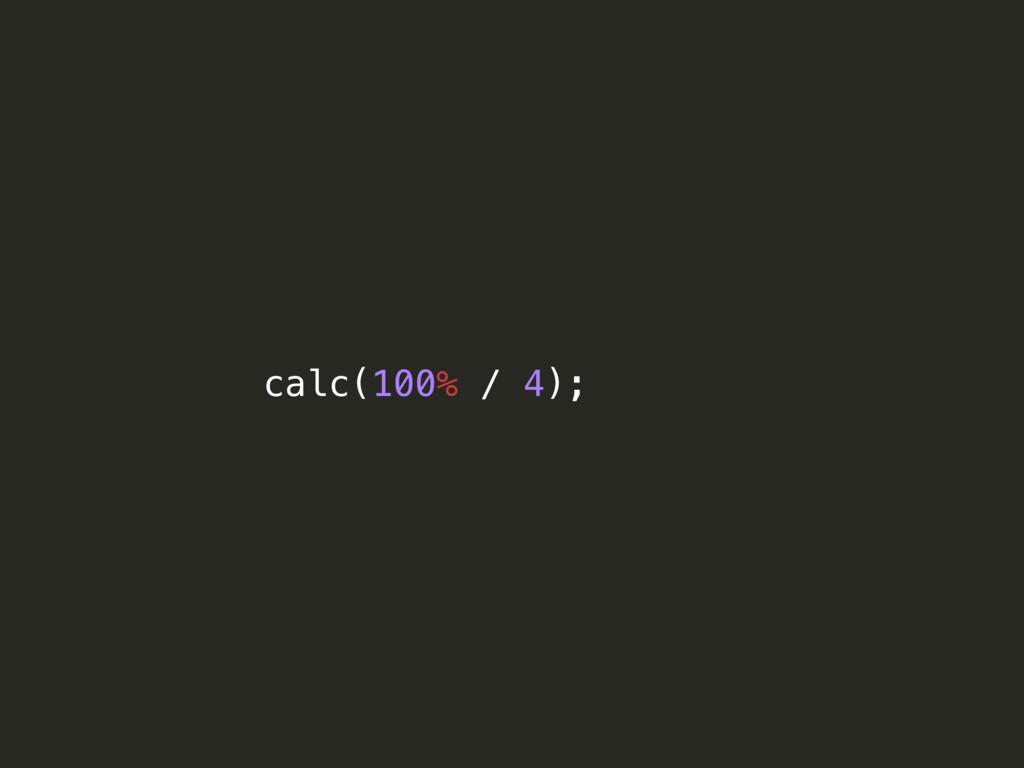 calc(100% / 4);