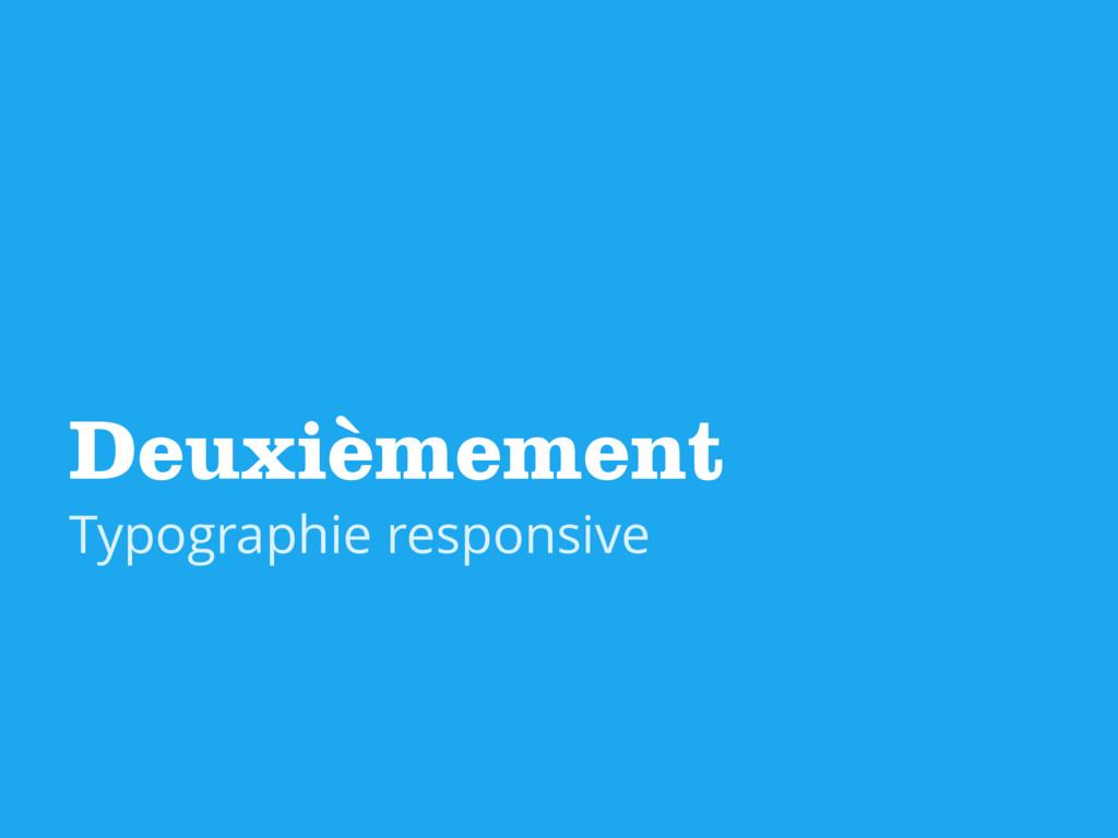 Deuxièmement Typographie responsive