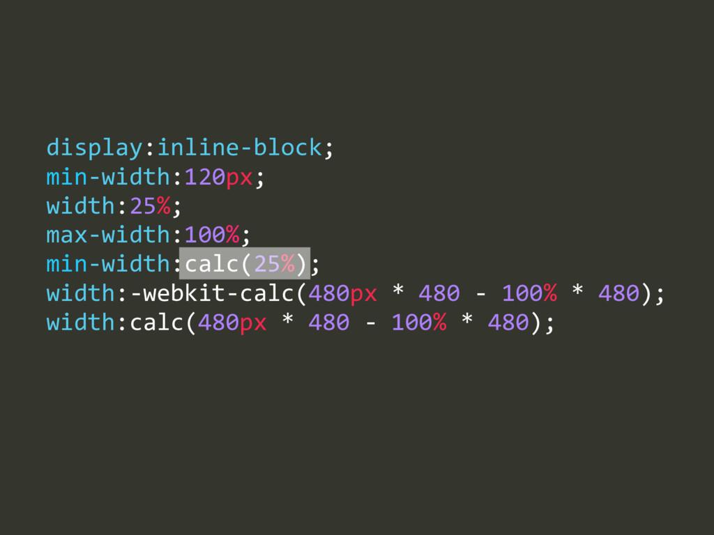 max-‐width:100%;  min-‐width:calc(25%);  wi...