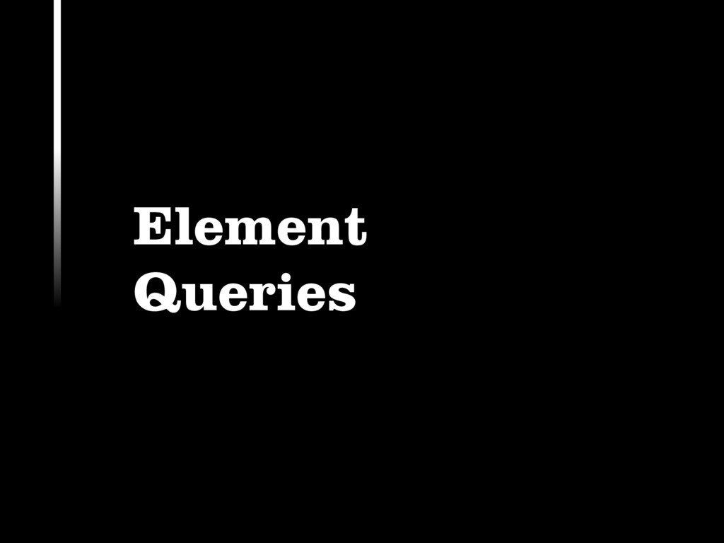 Element Queries