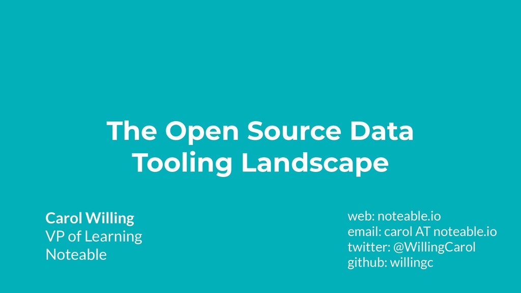 The Open Source Data Tooling Landscape Carol Wi...