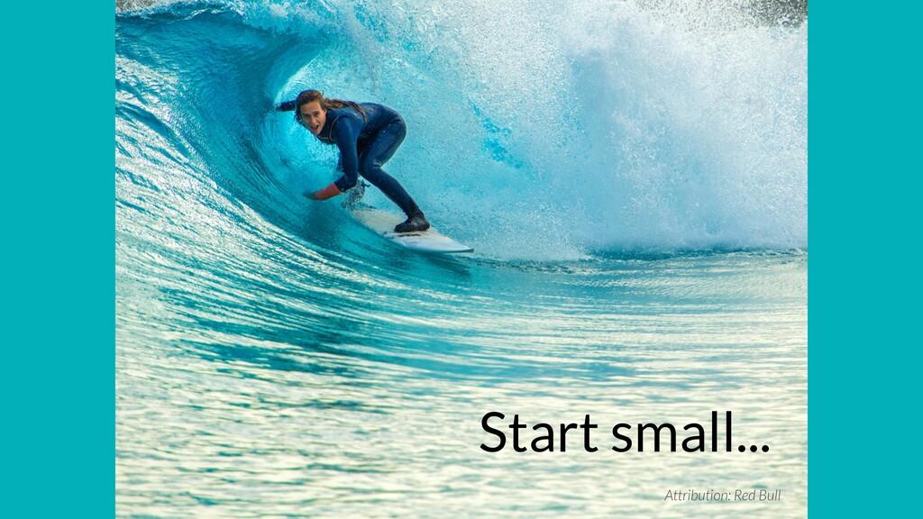 Attribution: Red Bull Start small...