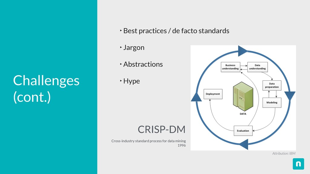Challenges   (cont.) ‣ Best practices / de fact...
