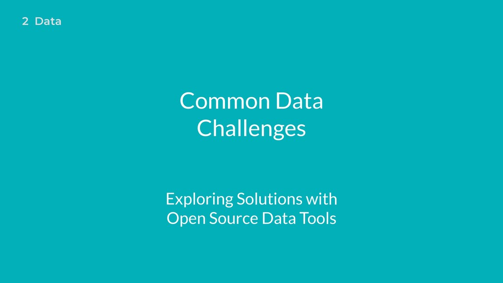 Common Data Challenges Exploring Solutions with...
