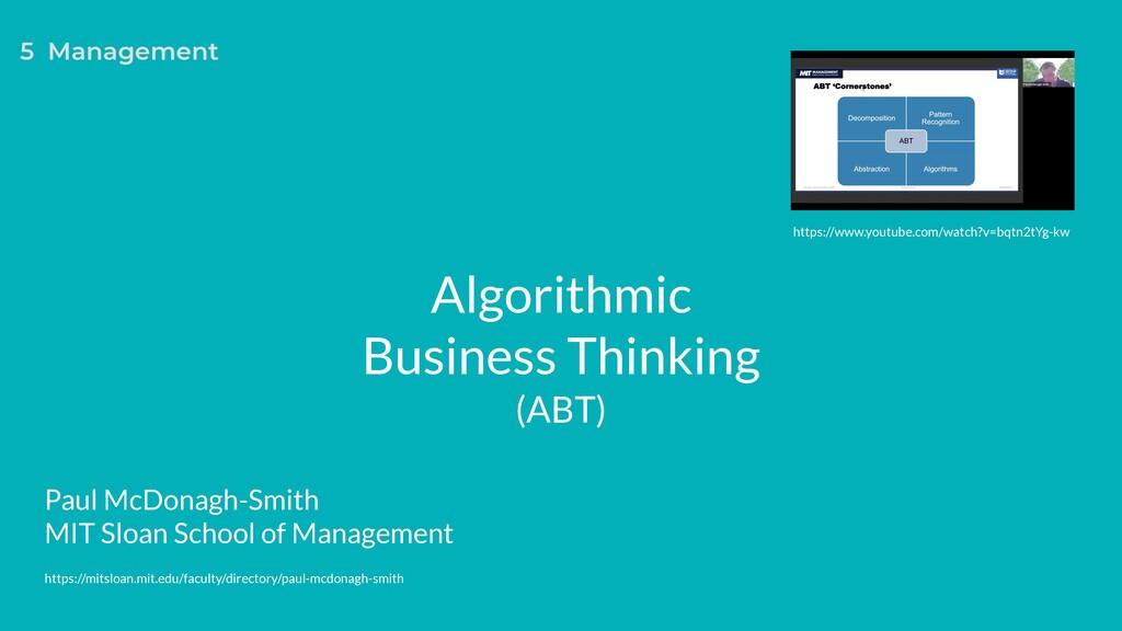 Algorithmic Business Thinking (ABT) 5 Managemen...