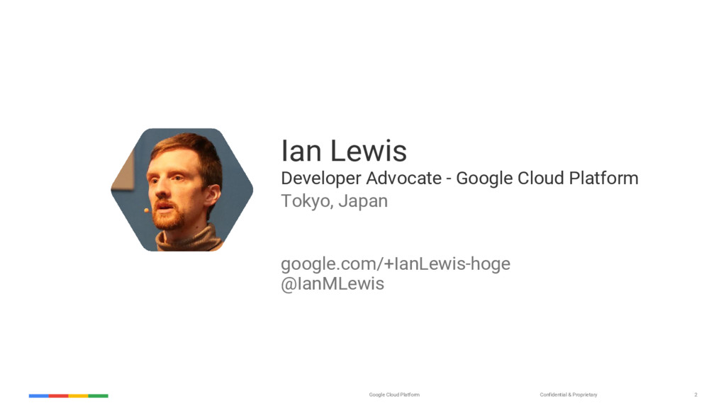 Confidential & Proprietary Google Cloud Platfor...