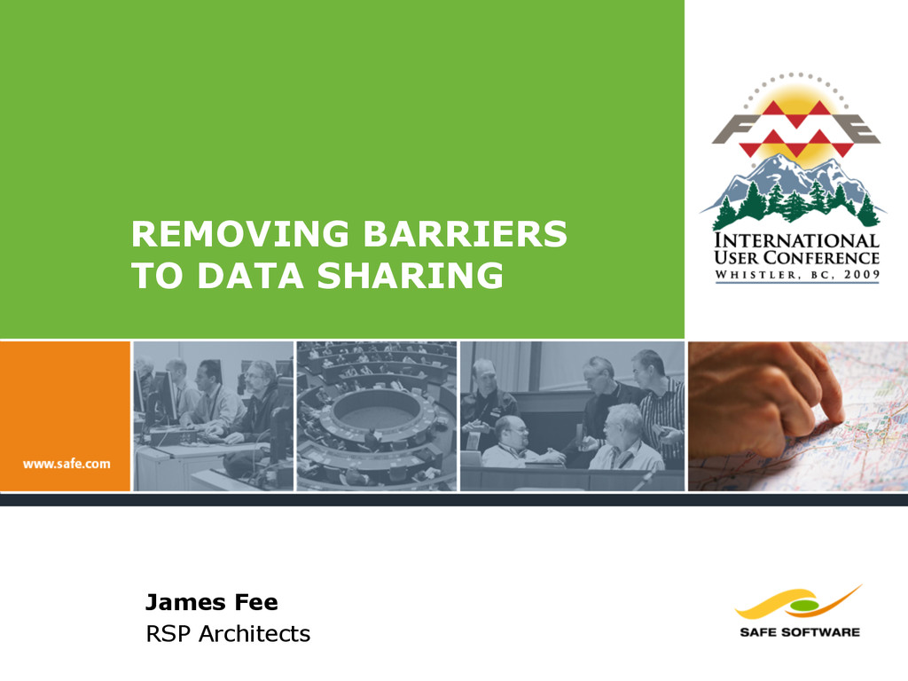 REMOVING BARRIERS TO DATA SHARING James Fee RSP...