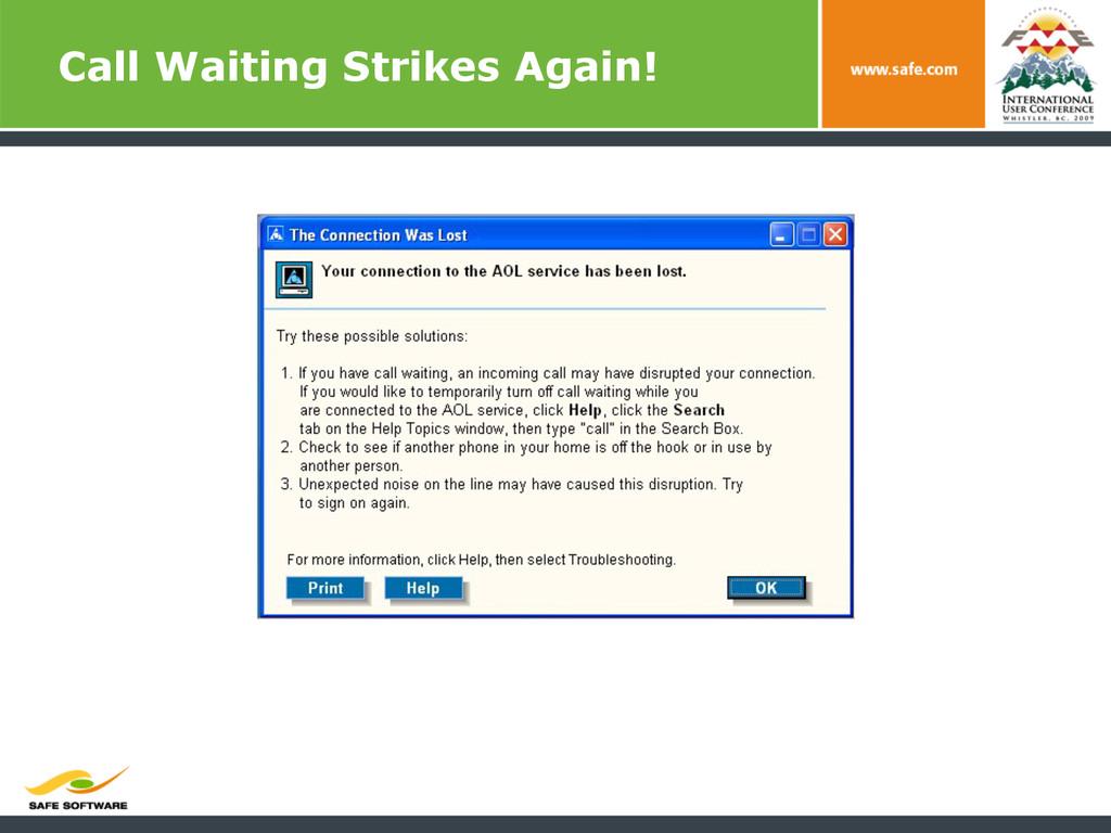 Call Waiting Strikes Again!