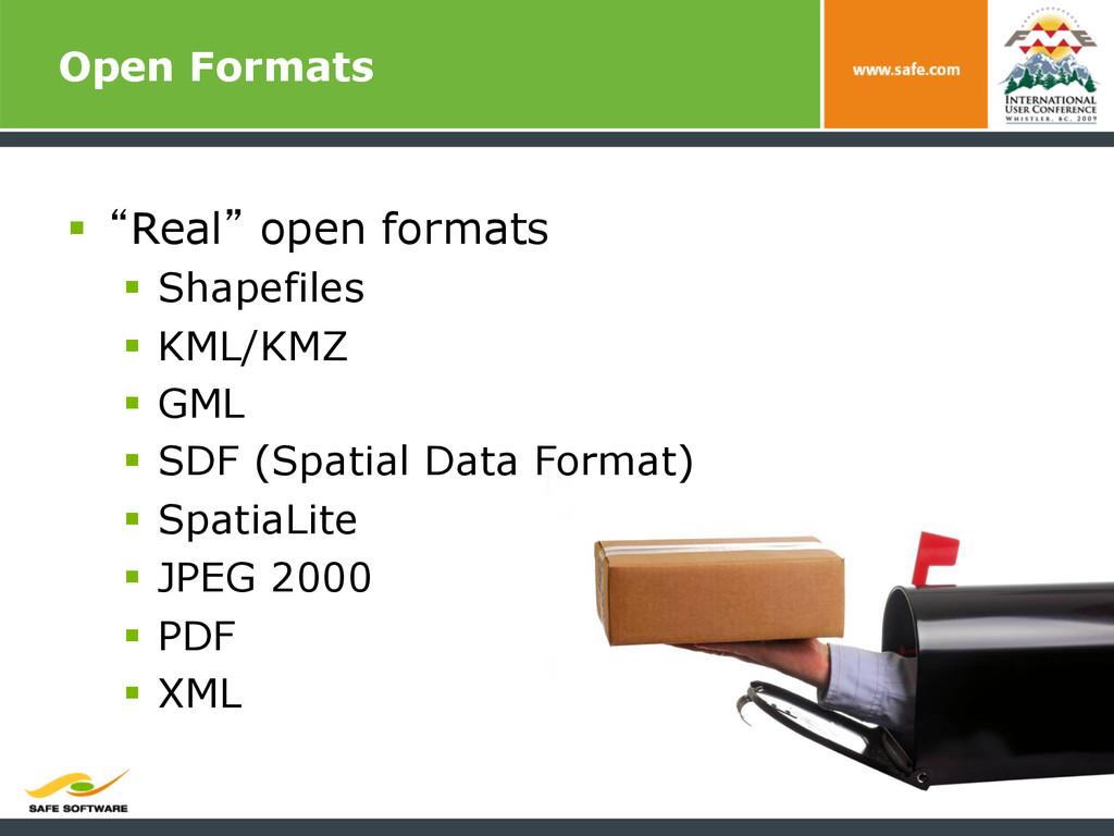 "Open Formats § ""Real"" open formats § Shapef..."