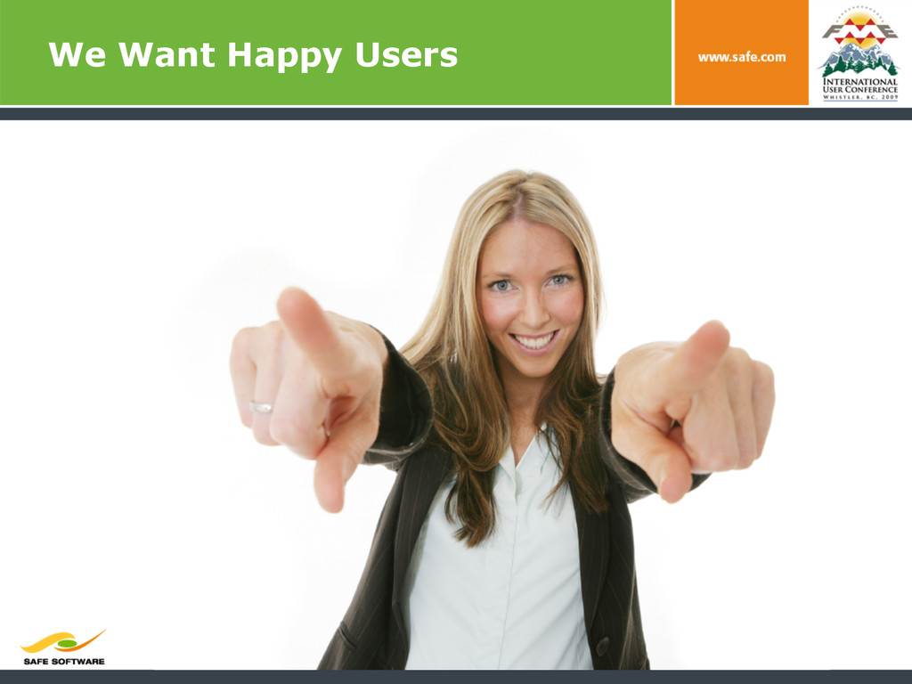We Want Happy Users