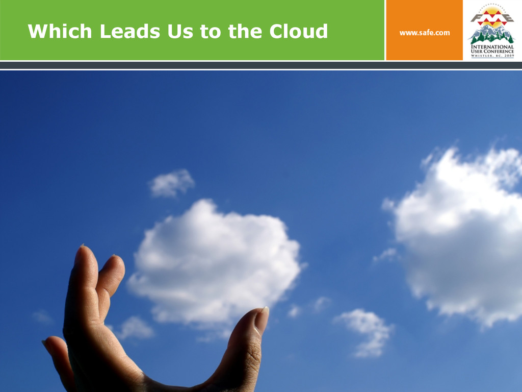 Which Leads Us to the Cloud